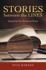 Stories Between the Lines: Inspired by New Testament Events Cover Image