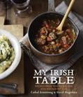 My Irish Table: Recipes from the Homeland and Restaurant Eve Cover Image