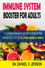 Immune System Booster for Adults: Practical steps to strengthen a weak immune system - Adults Only Cover Image
