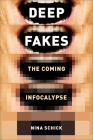 Deepfakes: The Coming Infocalypse Cover Image
