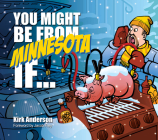 You Might Be from Minnesota If... Cover Image