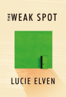 The Weak Spot: A Novel Cover Image