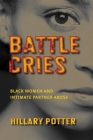 Battle Cries: Black Women and Intimate Partner Abuse Cover Image