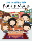 Life is Better with Friends (Friends Picture Book) (Media tie-in) Cover Image