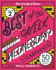The New York Times Best of the Week Series 2: Wednesday Crosswords: 50 Medium-Level Puzzles Cover Image