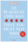111 Places in Chicago That You Must Not Miss Cover Image
