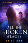 All the Broken Places: The Healing Edge - Book One (All That We Are #1) Cover Image