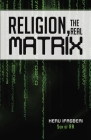 Religion, the REAL Matrix Cover Image