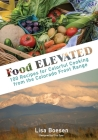 Food ELEVATED: 100 Recipes for Colorful Cooking from the Colorado Front Range Cover Image