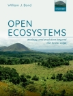 Open Ecosystems: Ecology and Evolution Beyond the Forest Edge Cover Image
