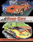 Color By Numbers Coloring Book For Men: Race Cars: Mens Color By Numbers Race Car Coloring Book Cover Image