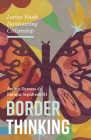 Border Thinking: Latinx Youth Decolonizing Citizenship Cover Image