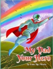My Dad your Hero Cover Image