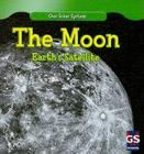 The Moon: Earth's Satellite (Our Solar System) Cover Image
