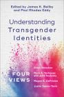Understanding Transgender Identities: Four Views Cover Image
