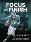 Focus and Finish: How Football Taught Me Grit, Teamwork, and Integrity Cover Image