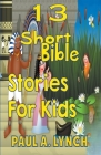 13 Short Bible Stories For Kids Cover Image