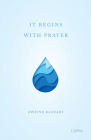 It Begins with Prayer - Booklet: How Prayer Impacts Reaching Others, Building Community, and Serving Through the Sunday School Cover Image