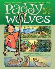 Paddy and the Wolves: A Story about Saint Patrick When He Was a Boy Cover Image