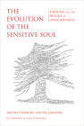 The Evolution of the Sensitive Soul: Learning and the Origins of Consciousness Cover Image