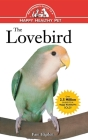 The Lovebird (Your Happy Healthy Pet Guides #49) Cover Image