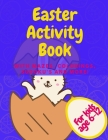 Easter Activity Book With Mazes Colorings Sudoku's And More: Great Spring Holiday Gift For Active Kids Age 6 - 12 Cover Image