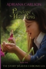 The Story Weaver Chronicles: Penelope and the Hob King Cover Image