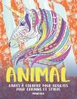 Livres à colorier pour adultes pour crayons et stylos - Mandala - Animal Cover Image