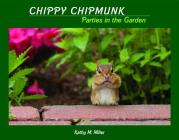 Chippy Chipmunk Parties in the Garden Cover Image