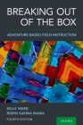 Breaking Out of the Box: Adventure-Based Field Instruction Cover Image