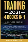 Trading 2021: 4 BOOKS IN 1. Forex + Options + Swing + Day Trading. Advanced Strategies And Mindset To Earn $15,000 A Month in No Tim Cover Image