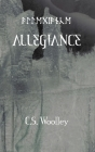 Allegiance: All must choose where they stand and where their loyalties lie. Cover Image
