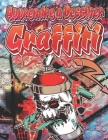 Apprendre a Dessiner Graffiti: Dessiner des Personnages de Street Art etape par etape / Activité créative pour adultes et enfants qui aiment les graf Cover Image