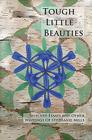 Tough Little Beauties: Selected Essays and Other Writings Cover Image