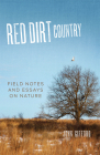 Red Dirt Country: Field Notes and Essays on Nature Cover Image
