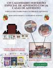 Manualidad infantil, calendario de adviento (Un calendario navideño especial de adviento con 25 casas de adviento): Un calendario de adviento navideño Cover Image
