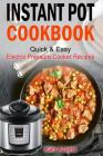 Instant Pot Cookbook Quick & Easy Electric Pressure Cooker Recipes For Your Fami Cover Image