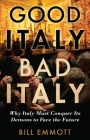 Good Italy, Bad Italy: Why Italy Must Conquer Its Demons to Face the Future Cover Image