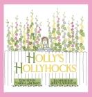 Holly's Hollyhocks Cover Image