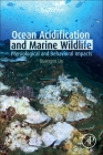 Ocean Acidification and Marine Wildlife: Physiological and Behavioral Impacts Cover Image