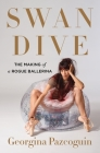 Swan Dive: The Making of a Rogue Ballerina Cover Image
