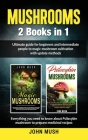 Mushrooms: 2 Books in 1 The ultimate guide for beginners and intermediate people to magic mushroom cultivation with update method Cover Image