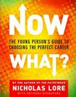 Now What?: The Young Person's Guide to Choosing the Perfect Career Cover Image