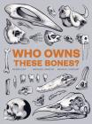 Who Owns These Bones? Cover Image