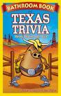 Bathroom Book of Texas Trivia: Weird, Wacky and Wild Cover Image