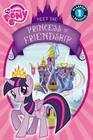 My Little Pony: Meet the Princess of Friendship: Level 1 (Passport to Reading) Cover Image