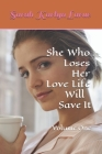 She Who Loses Her Love Life Will Save It Cover Image