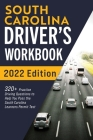 South Carolina Driver's Workbook: 320+ Practice Driving Questions to Help You Pass the South Carolina Learner's Permit Test Cover Image