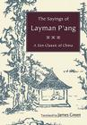 The Sayings of Layman P'ang: A Zen Classic of China Cover Image