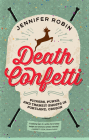 Death Confetti: Pickers, Punks, and Transit Ghosts in Portland, Oregon Cover Image